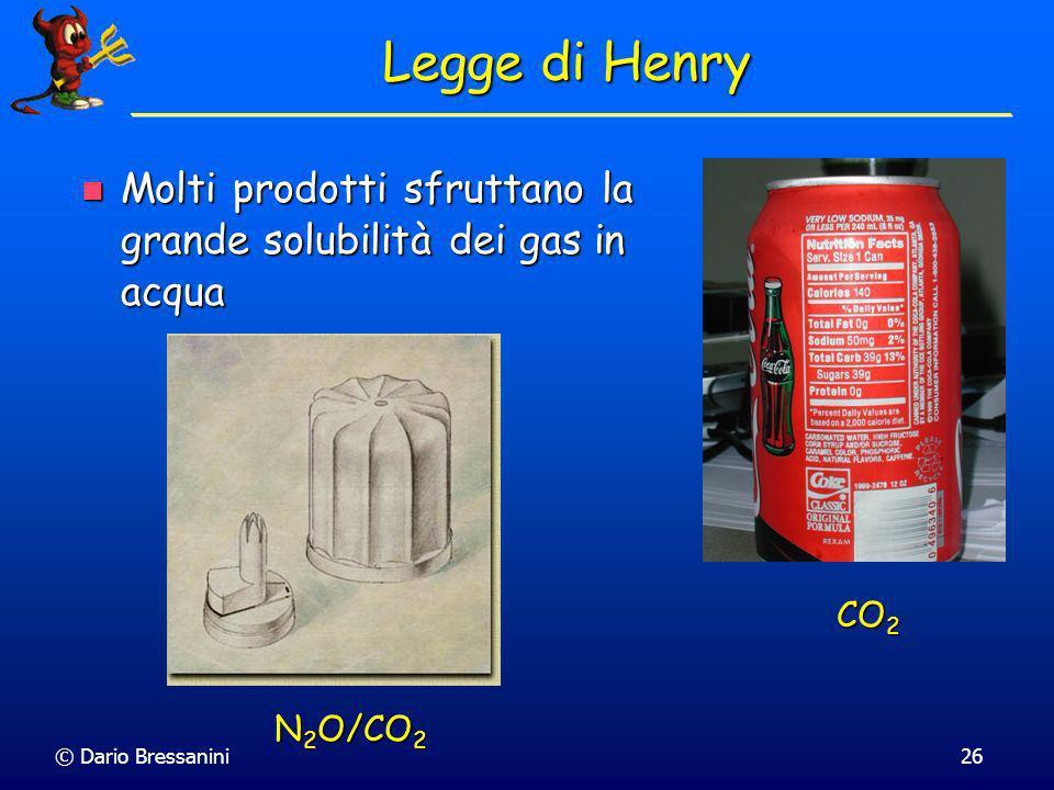 Legge di Henry Molti prodotti sfruttano la grande solubilità dei gas in acqua.