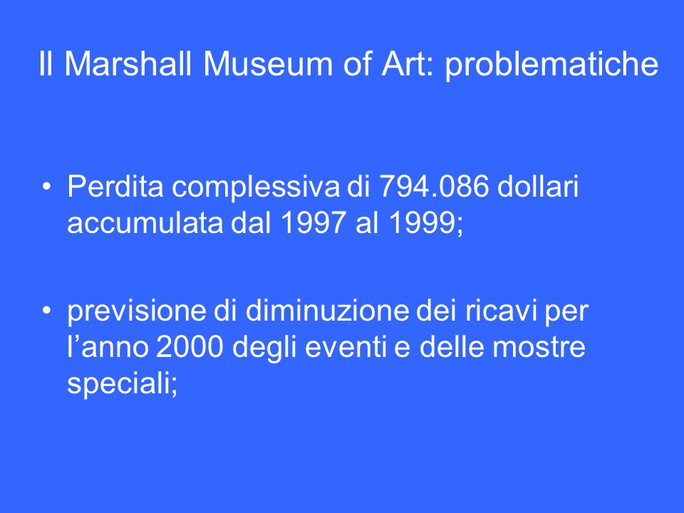 Il Marshall Museum of Art: problematiche