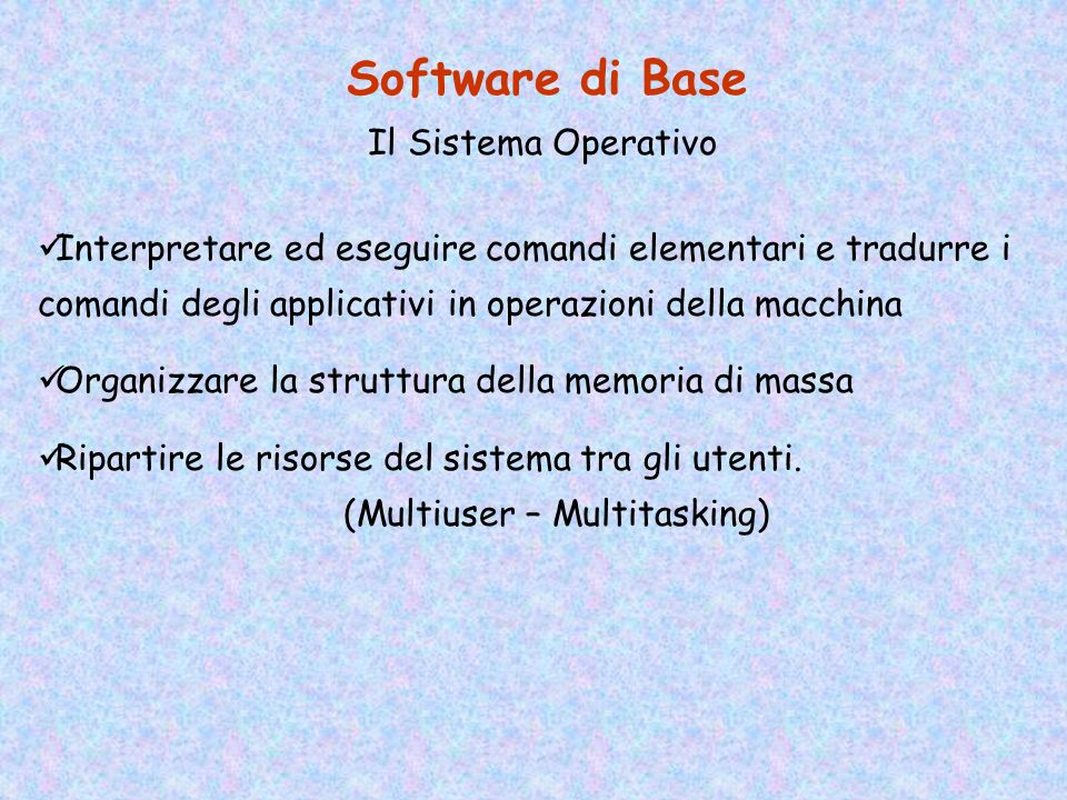 Software di Base Il Sistema Operativo