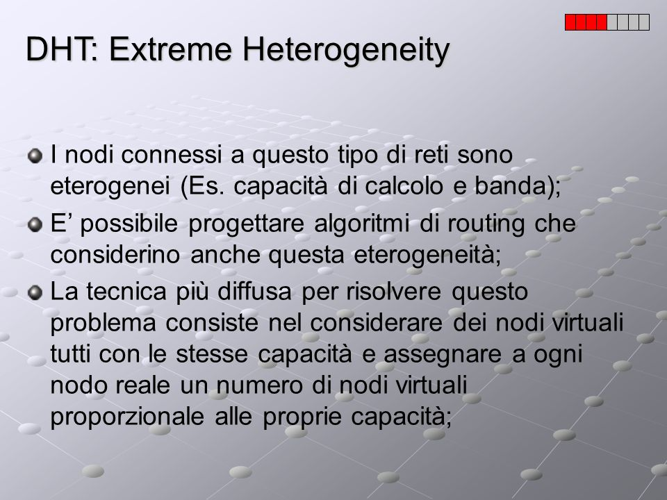 DHT: Extreme Heterogeneity