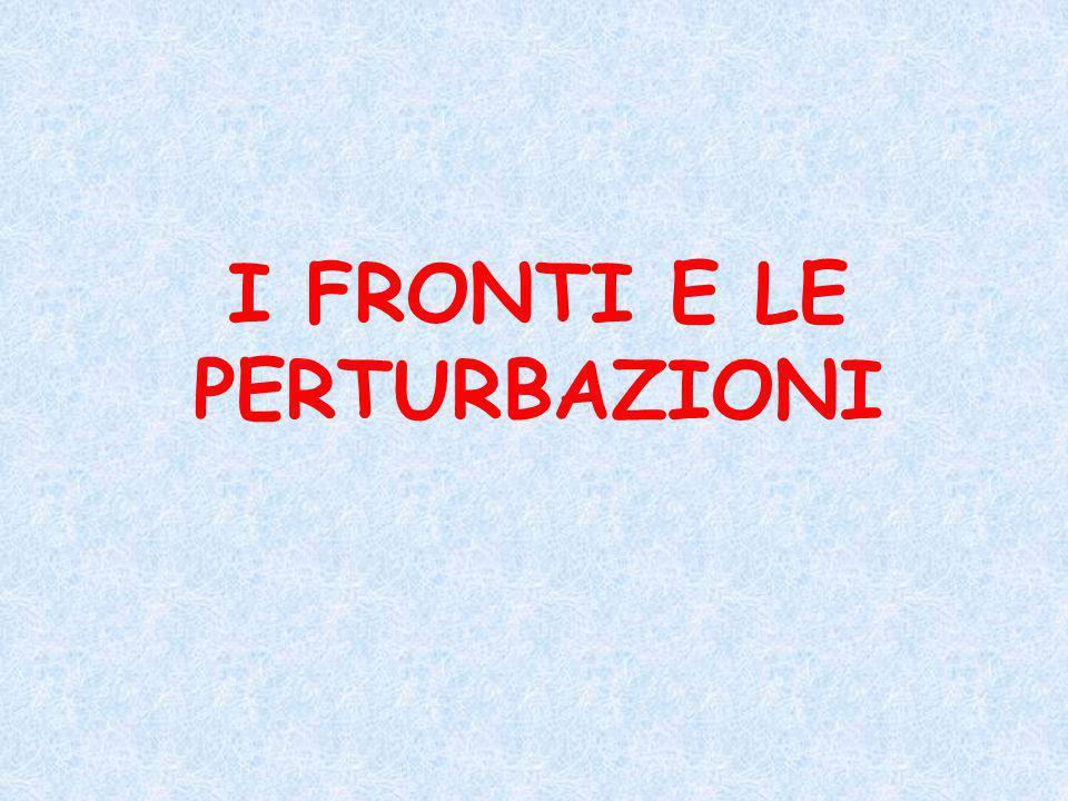 I FRONTI E LE PERTURBAZIONI