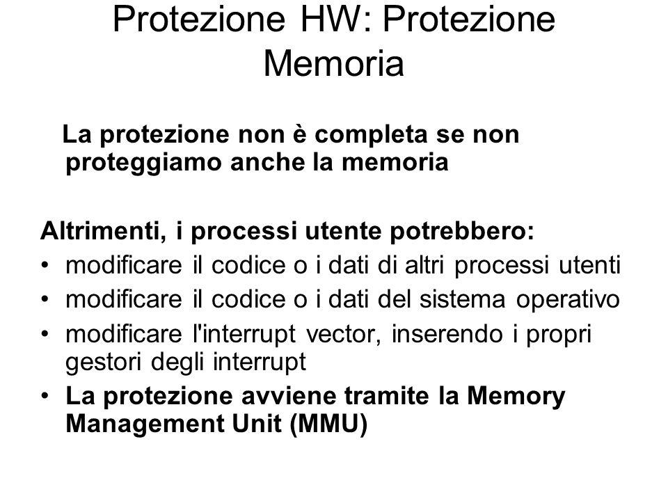 Protezione HW: Protezione Memoria