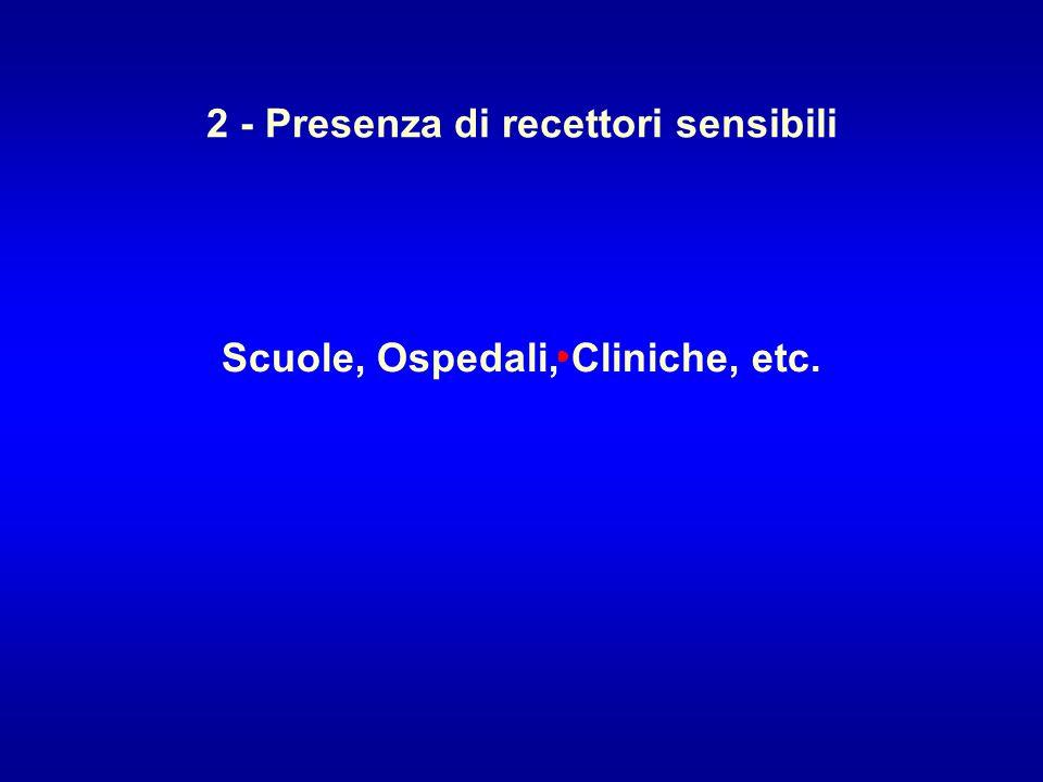 2 - Presenza di recettori sensibili