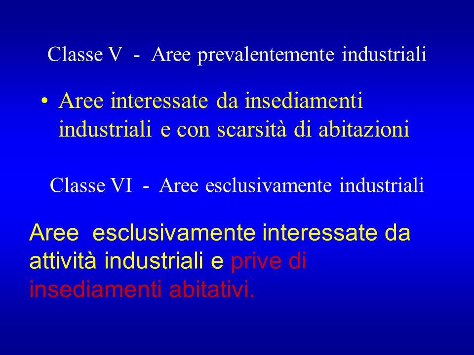 Classe V - Aree prevalentemente industriali