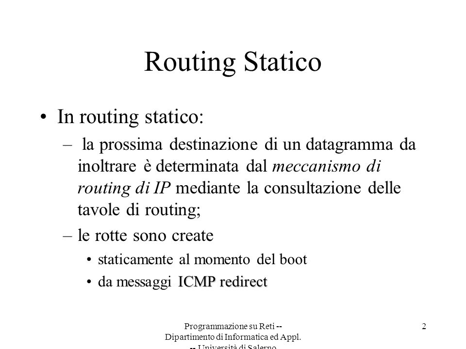 Routing Statico In routing statico: