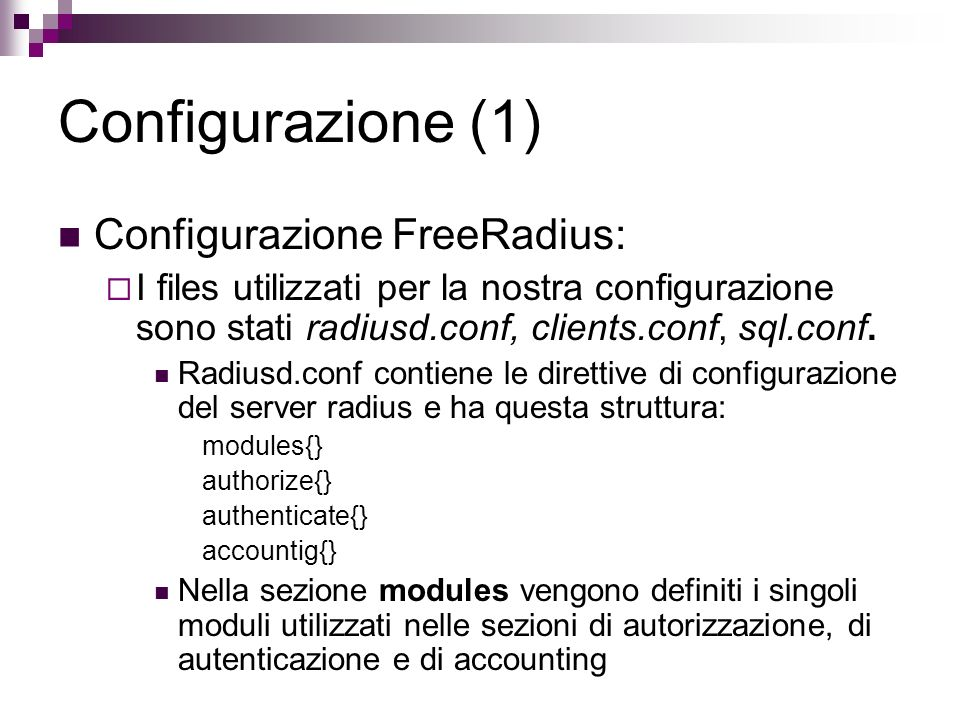 Configurazione (1) Configurazione FreeRadius:
