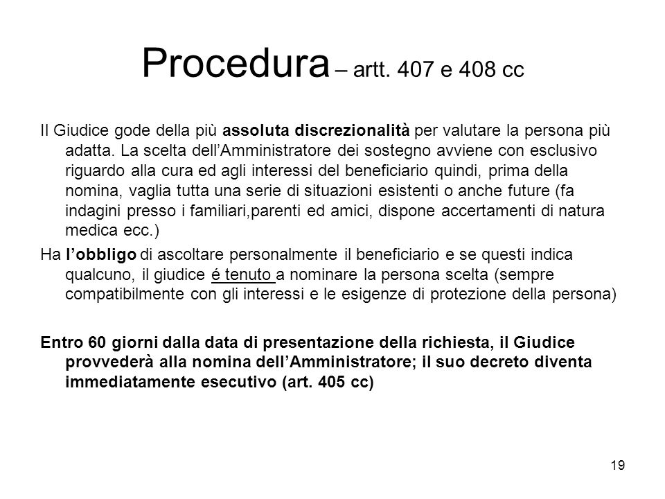 Procedura – artt. 407 e 408 cc