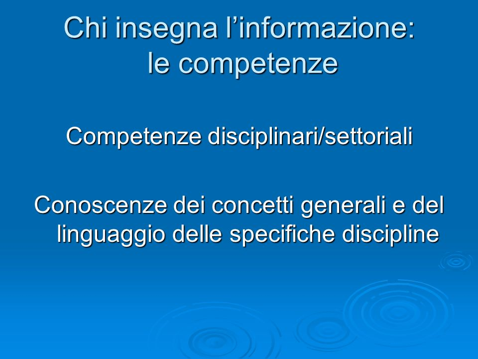 Chi insegna l'informazione: le competenze