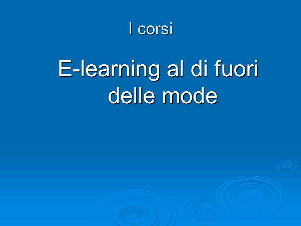 E-learning al di fuori delle mode