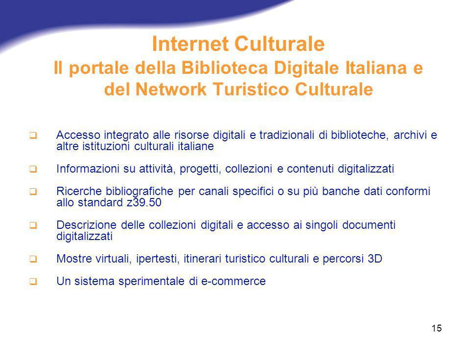 Internet Culturale Il portale della Biblioteca Digitale Italiana e del Network Turistico Culturale