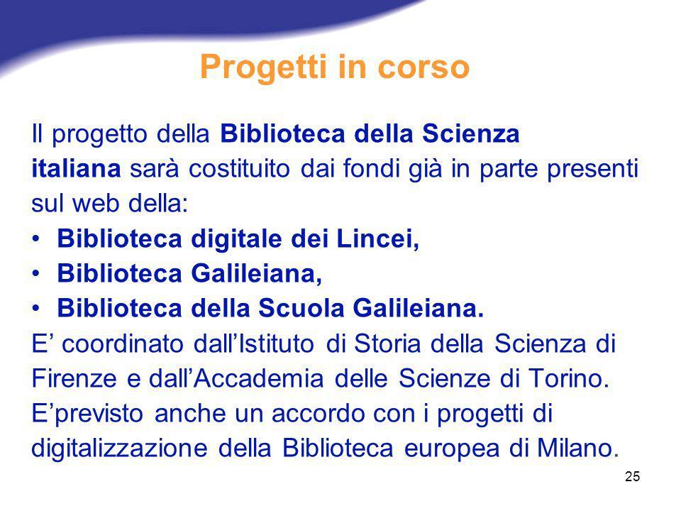Progetti in corso Il progetto della Biblioteca della Scienza