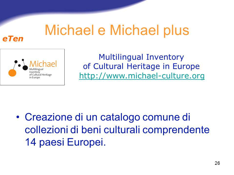 Michael e Michael plus eTen. Multilingual Inventory. of Cultural Heritage in Europe. http://www.michael-culture.org.