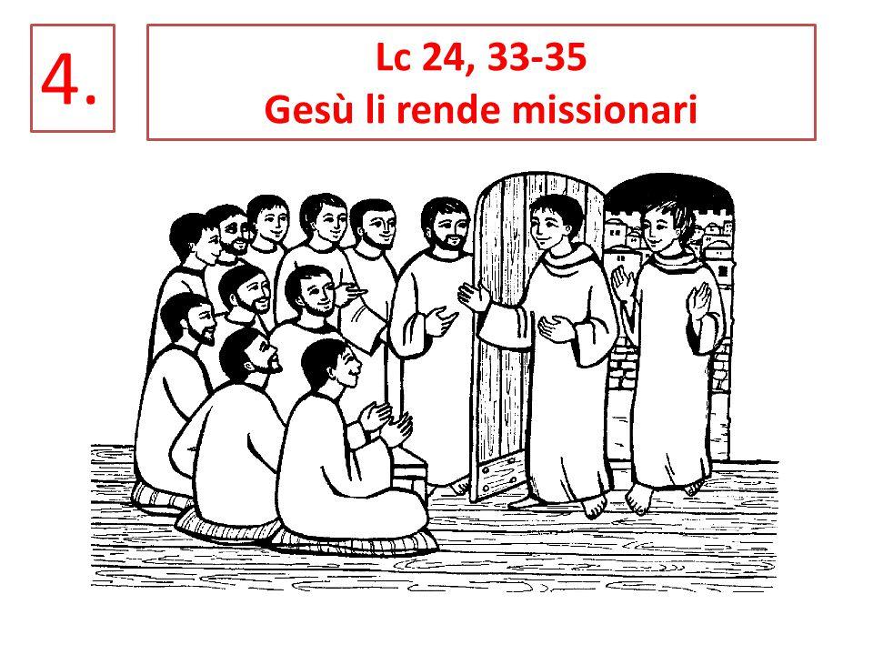 Gesù li rende missionari