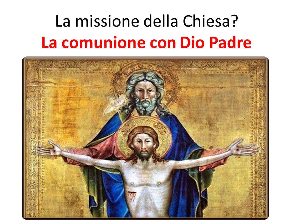 La comunione con Dio Padre