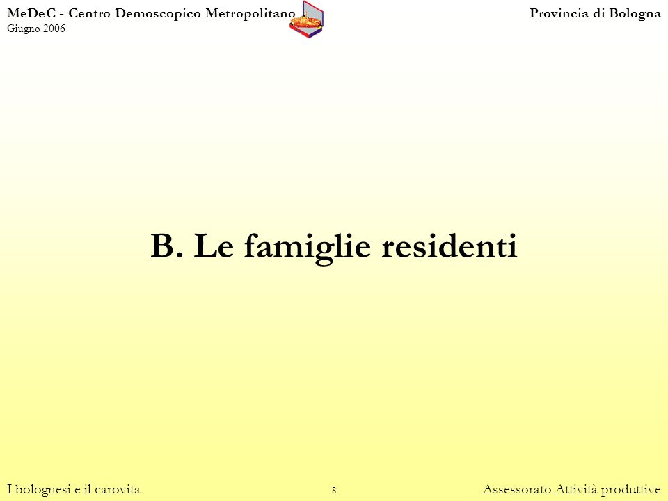 B. Le famiglie residenti