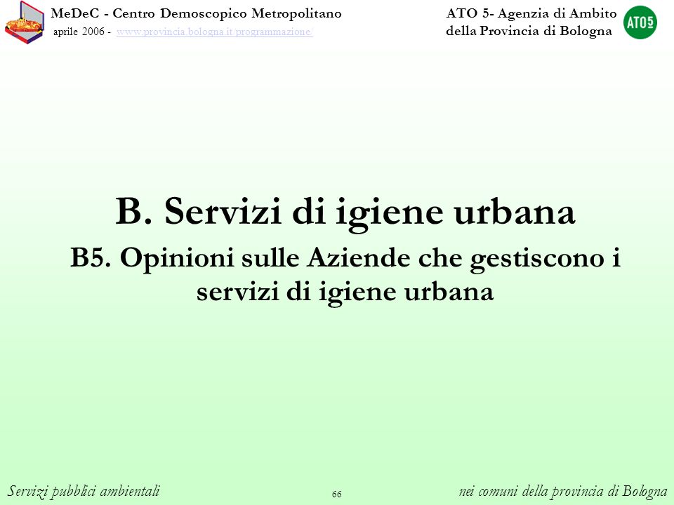 B. Servizi di igiene urbana