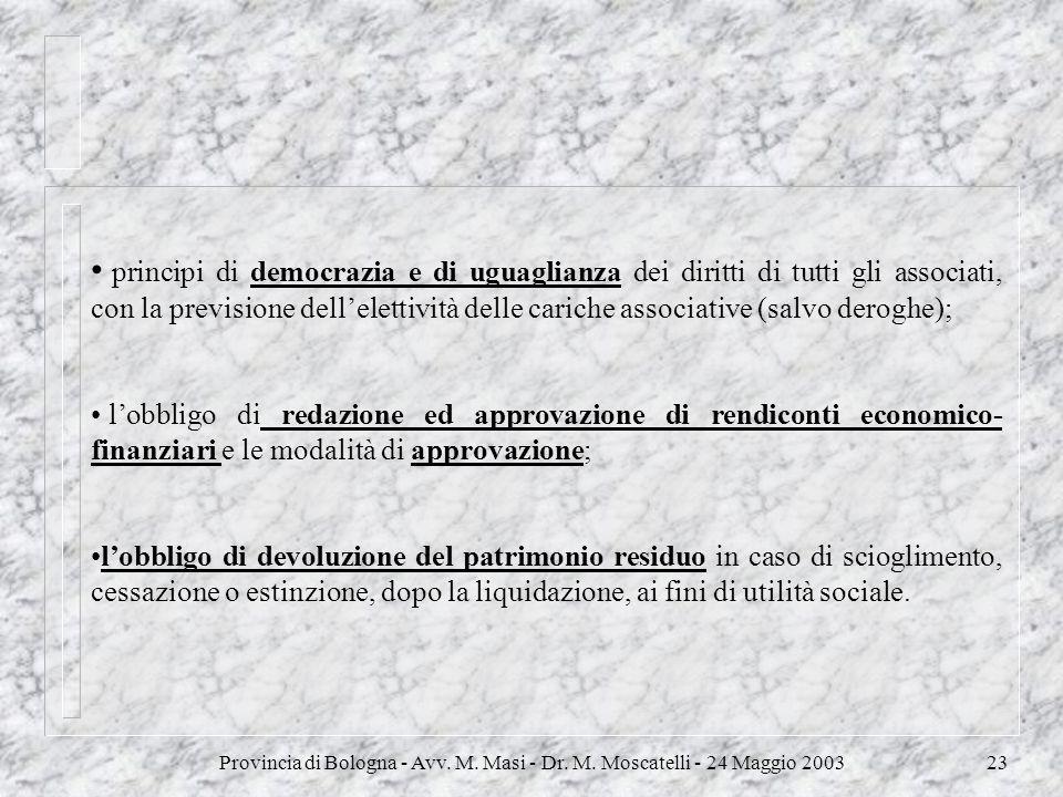 principi di democrazia e di uguaglianza dei diritti di tutti gli associati, con la previsione dell'elettività delle cariche associative (salvo deroghe);