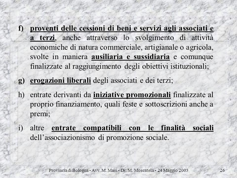 erogazioni liberali degli associati e dei terzi;