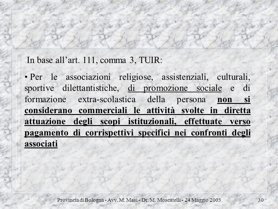 In base all'art. 111, comma 3, TUIR: