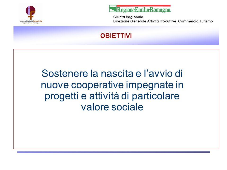 OBIETTIVI Sostenere la nascita e l'avvio di nuove cooperative impegnate in progetti e attività di particolare valore sociale.
