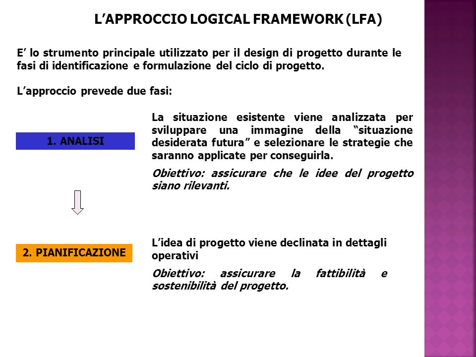 L'APPROCCIO LOGICAL FRAMEWORK (LFA)