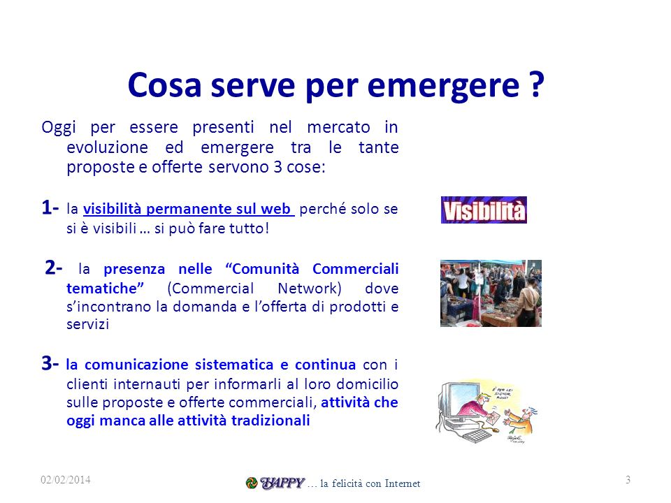 Cosa serve per emergere