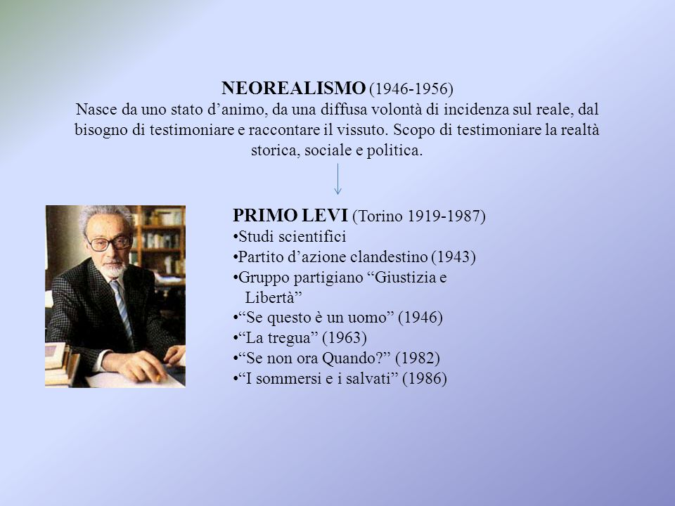 NEOREALISMO (1946-1956) PRIMO LEVI (Torino 1919-1987)