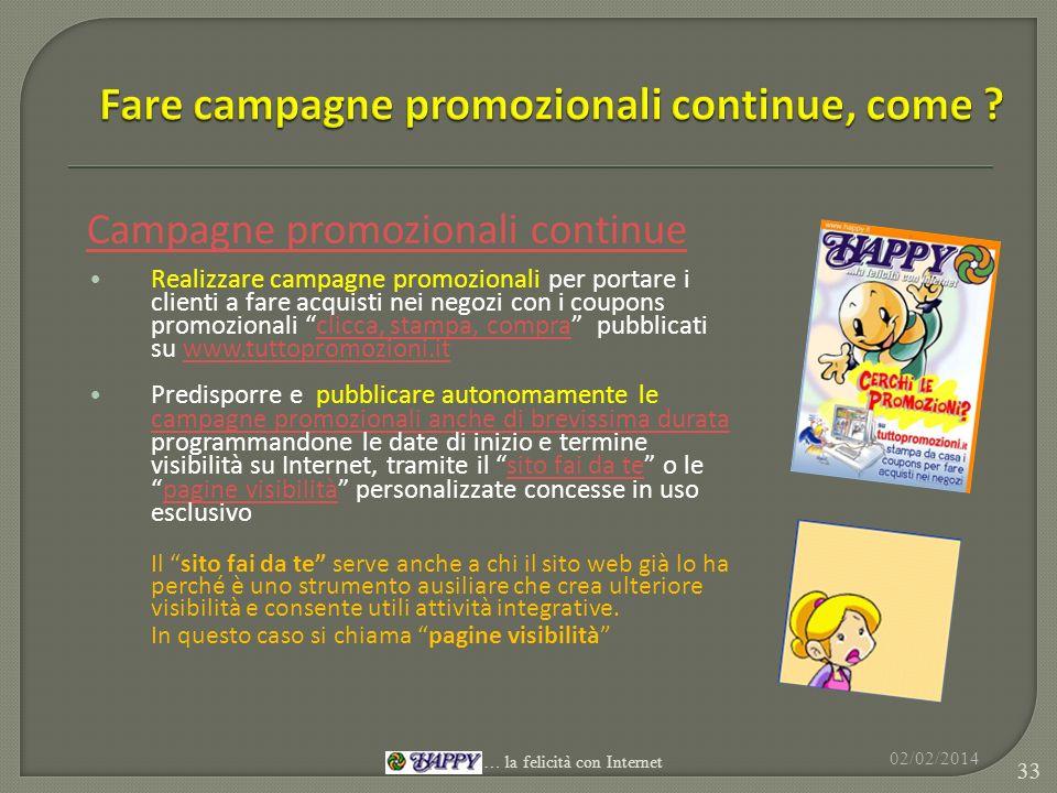 Fare campagne promozionali continue, come