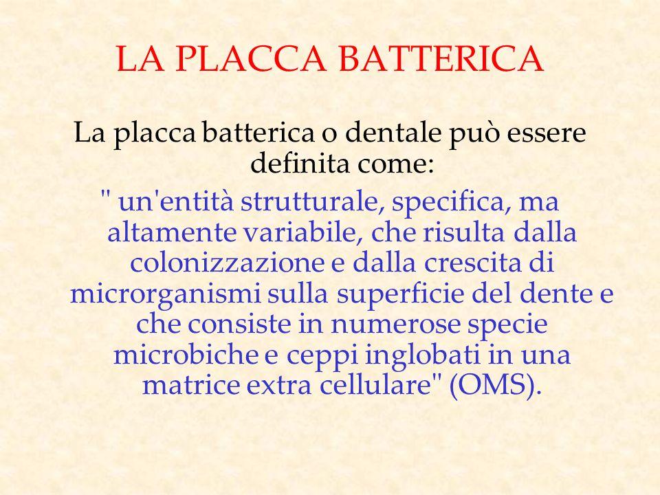 La placca batterica o dentale può essere definita come: