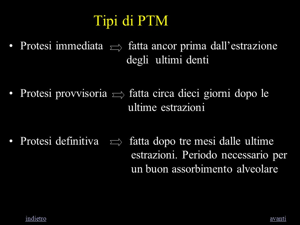 Tipi di PTM Protesi immediata fatta ancor prima dall'estrazione degli ultimi denti.