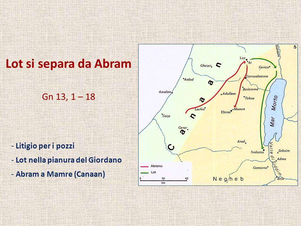 Lot si separa da Abram Gn 13, 1 – 18 Litigio per i pozzi