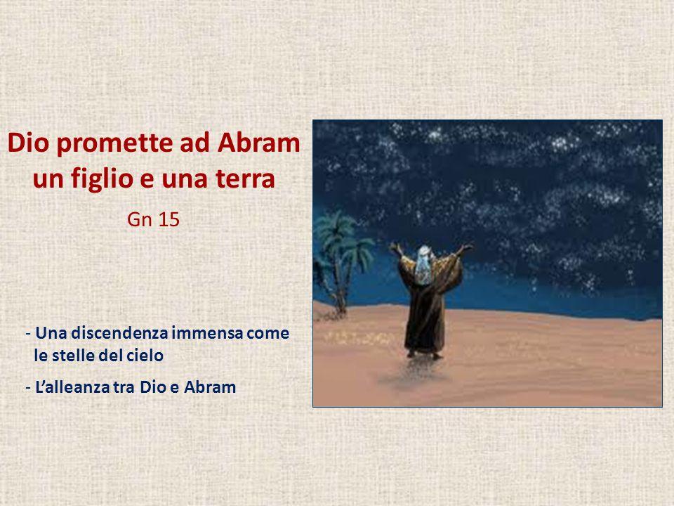 Dio promette ad Abram un figlio e una terra Gn 15