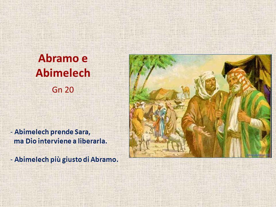 Abramo e Abimelech Gn 20 Abimelech prende Sara,