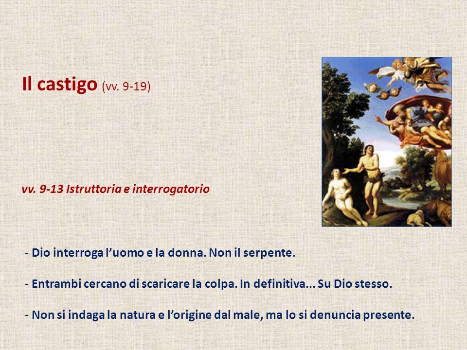 Il castigo (vv. 9-19) vv. 9-13 Istruttoria e interrogatorio