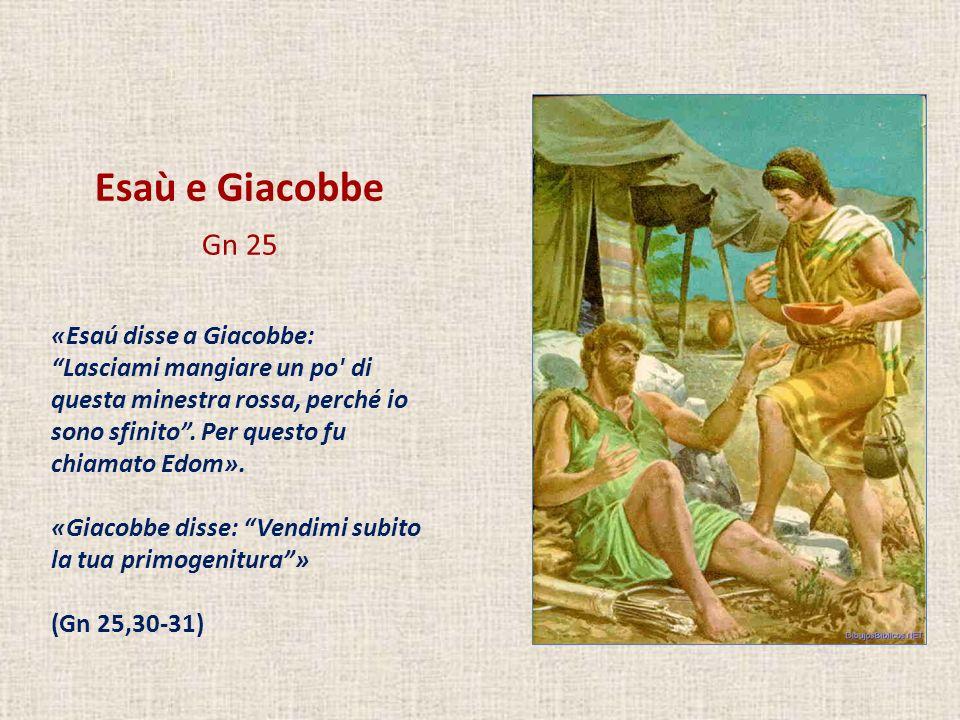 Esaù e Giacobbe Gn 25.