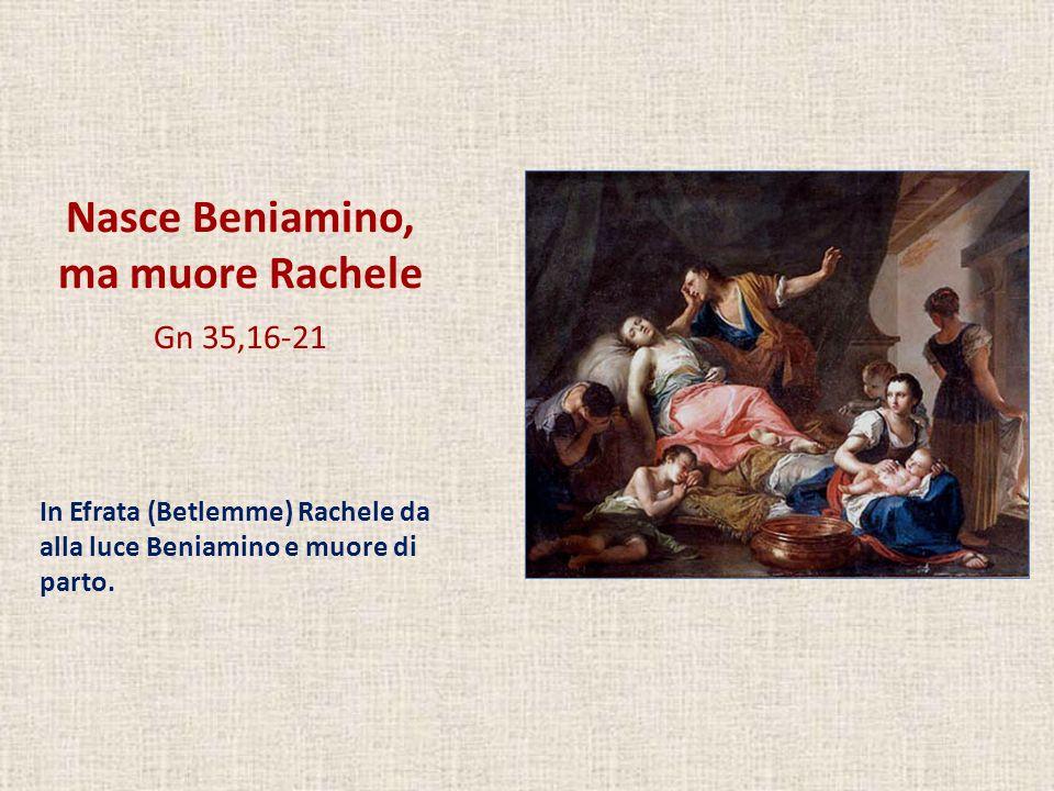 Nasce Beniamino, ma muore Rachele