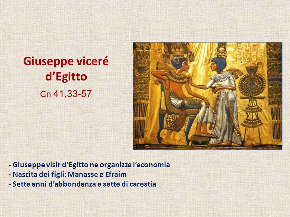 Giuseppe viceré d'Egitto Gn 41,33-57