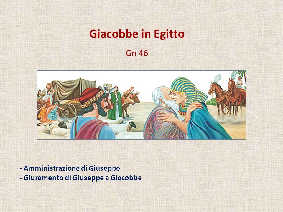 Giacobbe in Egitto Gn 46 - Amministrazione di Giuseppe