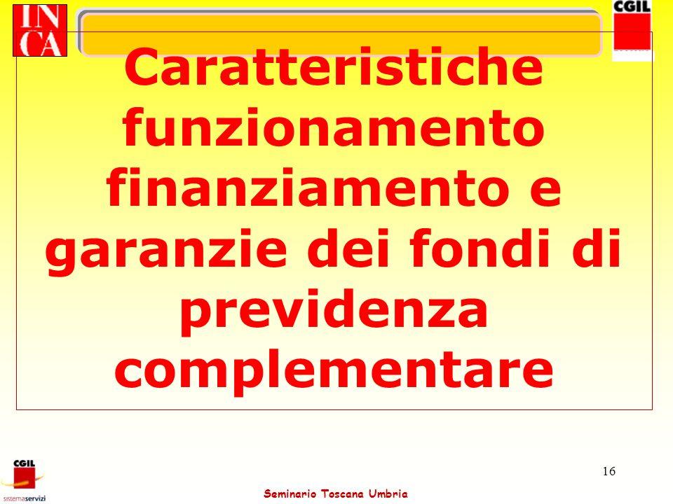 Caratteristiche funzionamento finanziamento e garanzie dei fondi di previdenza complementare
