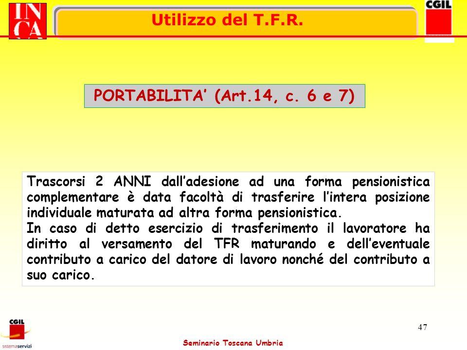 Utilizzo del T.F.R. PORTABILITA' (Art.14, c. 6 e 7)