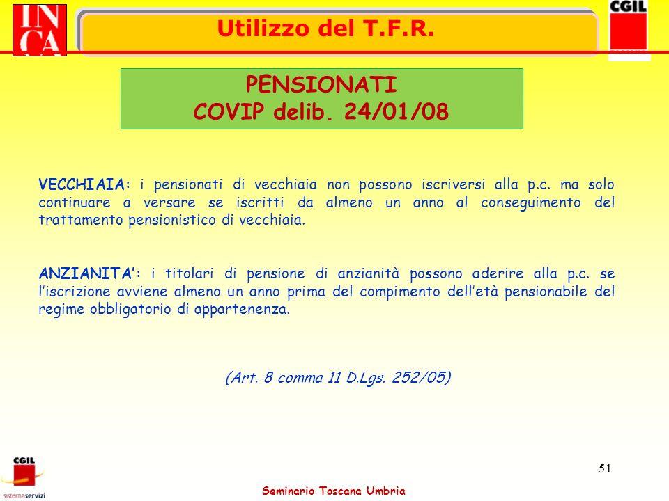 Utilizzo del T.F.R. PENSIONATI COVIP delib. 24/01/08