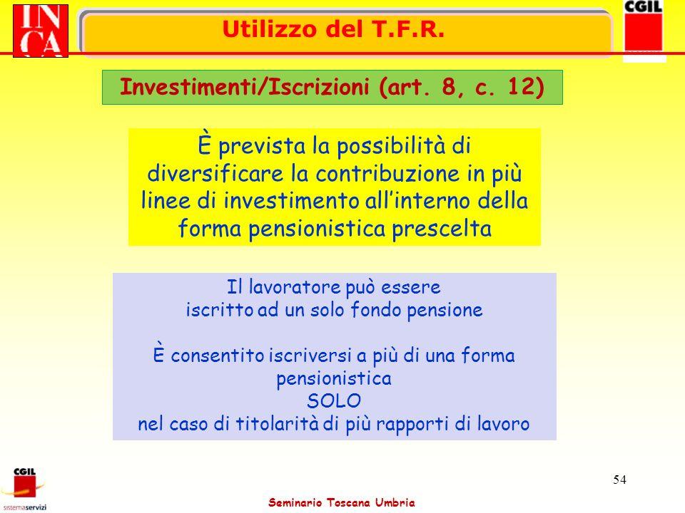 Investimenti/Iscrizioni (art. 8, c. 12)