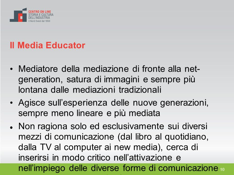 Il Media Educator Mediatore della mediazione di fronte alla net- generation, satura di immagini e sempre più lontana dalle mediazioni tradizionali.