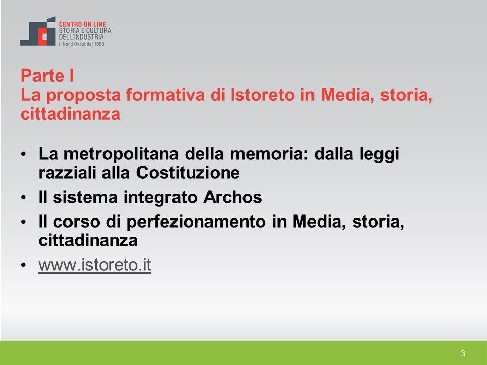 Parte I La proposta formativa di Istoreto in Media, storia, cittadinanza