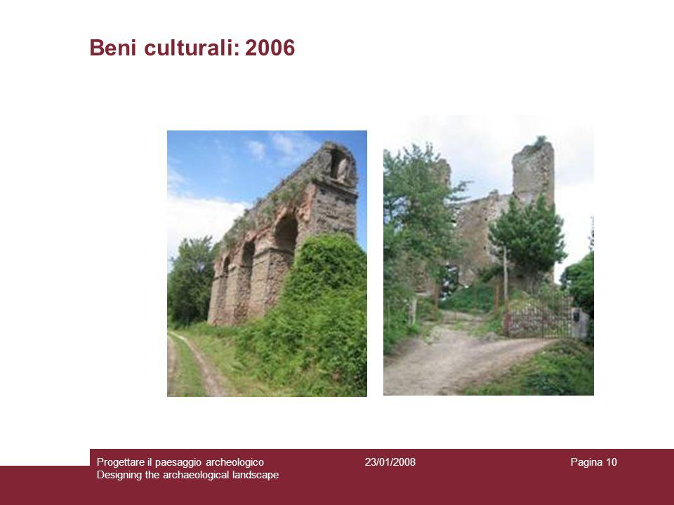 Beni culturali: 2006 Progettare il paesaggio archeologico Designing the archaeological landscape.