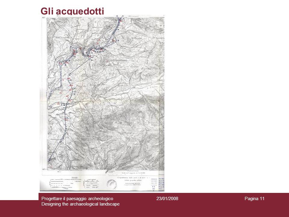 Gli acquedotti Progettare il paesaggio archeologico Designing the archaeological landscape.