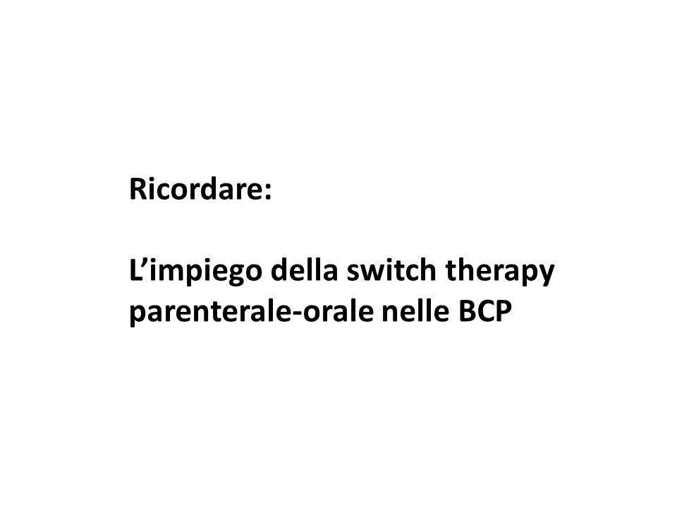 Ricordare: L'impiego della switch therapy parenterale-orale nelle BCP