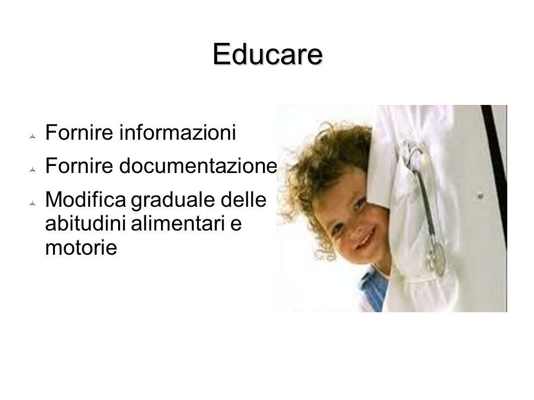 Educare Fornire informazioni Fornire documentazione