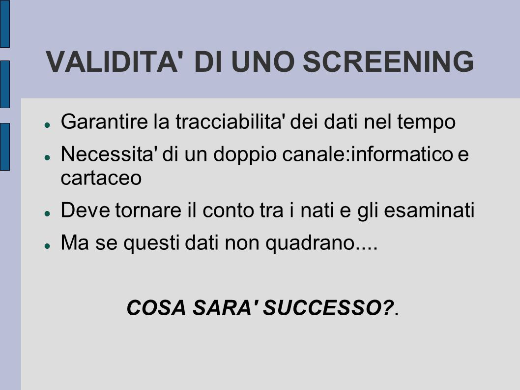 VALIDITA DI UNO SCREENING
