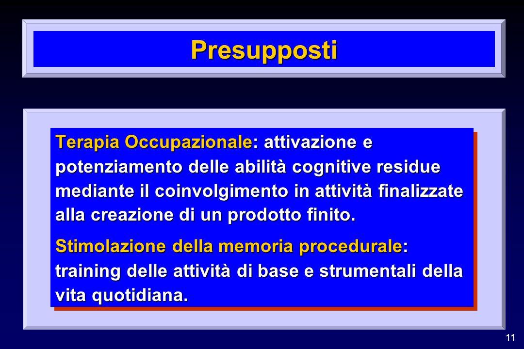 Presupposti Terapia Occupazionale: attivazione e